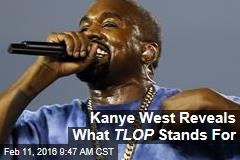 Kanye West Reveals What TLOP Stands For