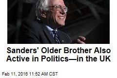 Sanders' Older Brother Also Active in Politics—in the UK