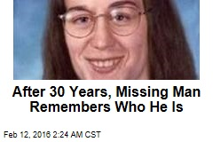 After 30 Years, Missing Man Remembers Who He Is