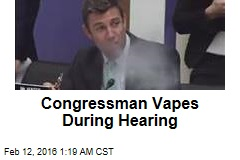 Congressman Vapes During Hearing