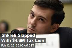 Shkreli Slapped With $4.6M Tax Lien