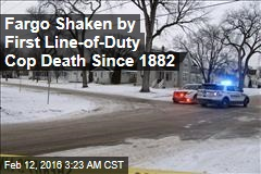 Fargo Shaken by First Line-of-Duty Cop Death Since 1882