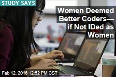 Women Deemed Better Coders— if Not IDed as Women
