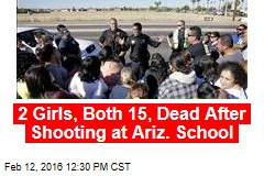 2 Girls, Both 15, Dead After Shooting at Ariz. School