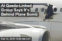 Al Qaeda-Linked Group Says It's Behind Plane Bomb