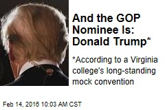 And the GOP Nominee Is: Donald Trump*