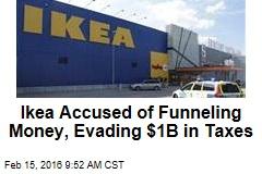 Ikea Evaded $1.1B in 'Profit-Shifting' Scheme: Report