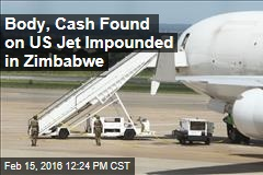 Body, Cash Found on US Jet Impounded in Zimbabwe