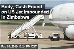 Body, Cash Found on US Jet Impounded in Zimbabwe