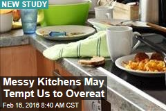 Messy Kitchens May Tempt Us to Overeat