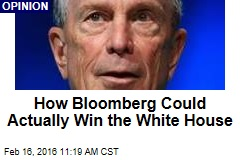 How Bloomberg Could Actually Win the White House