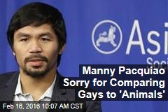 Manny Pacquiao Sorry for Comparing Gays to 'Animals'