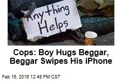 Cops: Boy Hugs Beggar, Beggar Swipes His iPhone