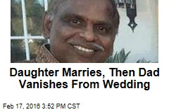Daughter Marries, Then Dad Vanishes From Wedding