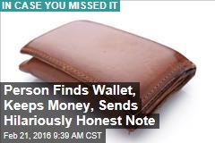 Person Finds Wallet, Keeps Money, Sends Hilariously Honest Note
