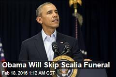 Obama Will Skip Scalia Funeral