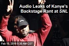 Audio Leaks of Kanye's Backstage Rant at SNL