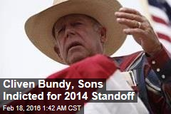 Cliven Bundy, Sons Indicted in Nevada