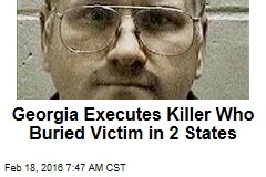 Georgia Executes Killer Who Buried Victim in 2 States