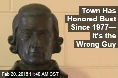 Town Has Honored Bust Since 1977— It's the Wrong Guy