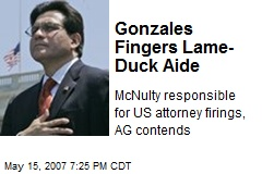 Gonzales Fingers Lame-Duck Aide