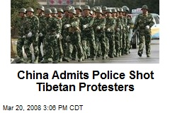 China Admits Police Shot Tibetan Protesters