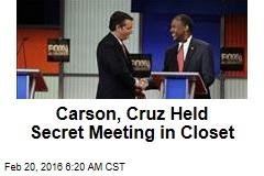 Carson, Cruz Held Secret Meeting in Closet