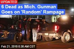 7 Dead as Mich. Gunman Goes on 'Random' Rampage