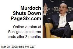 Murdoch Shuts Down PageSix.com