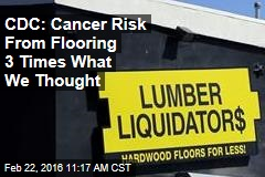 CDC: Cancer Risk From Flooring 3 Times What We Thought
