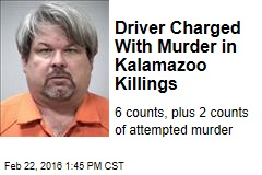 Driver Charged With Murder in Kalamazoo Killings