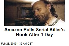 Amazon Pulls Serial Killer's Book After 1 Day