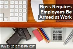 Boss Requires Employees Be Armed at Work