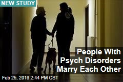 People With Psych Disorders Marry Each Other