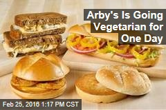 Arby's Is Going Vegetarian for One Day