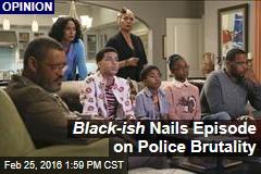 Black-ish Nails Episode on Police Brutality