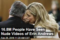 16.8M People Have Seen Nude Videos of Erin Andrews