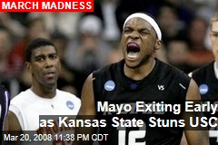 Mayo Exiting Early as Kansas State Stuns USC