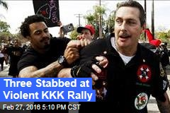 Three Stabbed at Violent KKK Rally