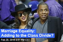 Marriage Equality: Adding to the Class Divide?