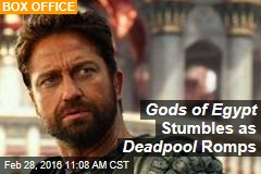 Gods of Egypt Stumbles as Deadpool Romps