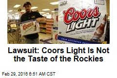 Lawsuit: Coors Light Is Not the Taste of the Rockies