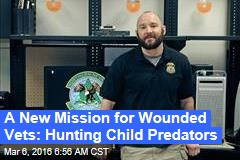 A New Mission for Wounded Vets: Hunting Child Predators