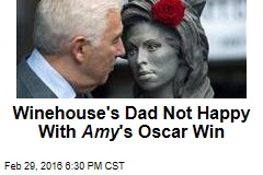 Winehouse's Dad Not Happy With Amy 's Oscar Win