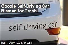 Google Self-Driving Car Blamed for Crash