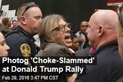 Photog 'Choke-Slammed' at Donald Trump Rally
