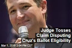 Judge Tosses Claim Disputing Cruz's Ballot Eligibility