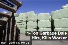 1-Ton Garbage Bale Hits, Kills Worker