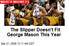 The Slipper Doesn't Fit George Mason This Year