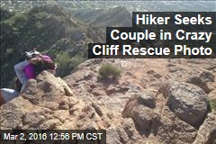 Hiker Seeks Couple in Crazy Cliff Rescue Photo